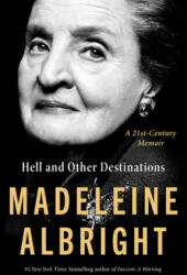 Hell and Other Destinations - ALBRIGHT MADELEINE (ISBN: 9780062802255)