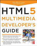HTML 5 Multimedia Developers Guide (2012)