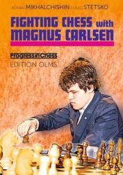 Fighting Chess with Magnus Carlsen - Adrian Mikhalchishin, Oleg Stetsko, Ken Neat (2011)