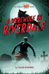 Werewolf in Riverdale (Archie Horror, Book 1) - Caleb Roehrig (ISBN: 9781338569124)