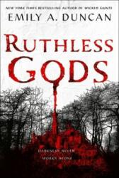 RUTHLESS GODS - EMILY A. DUNCAN (ISBN: 9781250759610)