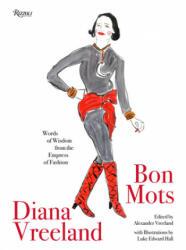 Diana Vreeland: Bon Mots - Alexander Vreeland, Luke Edward Hall (ISBN: 9780847864713)