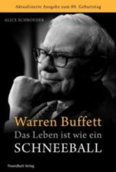 Warren Buffett - Das Leben ist wie ein Schneeball - Alice Schroeder (2010)