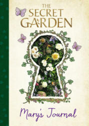 The Secret Garden: Mary's Journal - Grant Montgomery, Leslie Design (ISBN: 9780062971043)