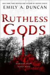 Ruthless Gods - Emily A. Duncan (ISBN: 9781250195692)