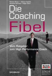 Die Coaching Fibel - Roman Braun, Helmut Gawlas, Amanda Schmalz (2004)