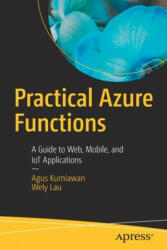 Practical Azure Functions - Agus Kurniawan, Wely Lau (ISBN: 9781484250662)
