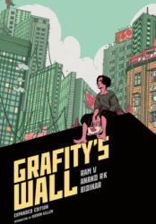 Grafity's Wall Expanded Edition - Anand Radhakrishnan, Aditya Bidikar (ISBN: 9781506715827)