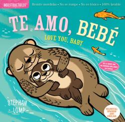 Indestructibles: Te Amo, Bebé/Love You, Baby - Amy Pixton, Stephan Lomp (ISBN: 9781523509881)