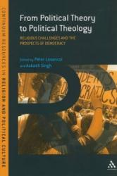 From Political Theory to Political Theology - Religious Challenges and the Prospects of Democracy (2010)