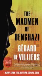 The Madmen of Benghazi - Gerard De Villiers, William Rodarmor (2016)