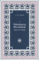 A Habsburg Birodalom nagystratégiája (2020)
