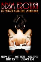 Bdsm Erotika Ein Heisser Hardcore Anthologie - Selena Kitt, Marie Shore, Alex Anders (ISBN: 9781481007672)