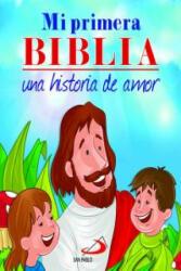 Mi primera biblia: una historia de amor - OMAR ASDRUBAL LEON (2013)