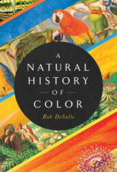 A Natural History of Color: The Science Behind What We See and How We See It (2020)