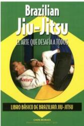 Brazilian Jiu-Jitsu : el arte que desafía a todos - Almir Itajahy de Moraes (ISBN: 9788420305745)