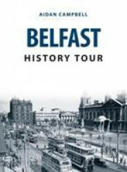 Belfast History Tour (ISBN: 9781398101852)