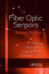 Fiber Optic Sensors - Shizhuo Yin, Paul B. Ruffin, Francis T. S. Yu (ISBN: 9780367387563)