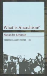 What is Anarchism? - Alexander Berkman (2003)