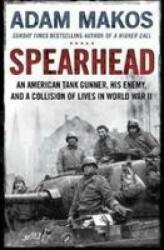 Spearhead - Adam Makos (ISBN: 9781782395812)