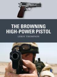 Browning High-Power Pistol - Leroy Thompson, Alan Gilliland, Adam Hook (ISBN: 9781472838094)