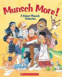 Munsch More! - Alan Daniel, Lea Daniel, Eugenie Fernandes (ISBN: 9780439961356)