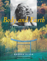 Body and Earth: An Experiential Guide (ISBN: 9780819579461)