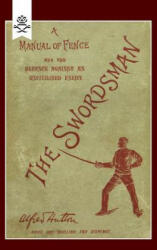 Swordsman: A Manual of Fence and the Defence Against an Uncivilised Enemy (2006)