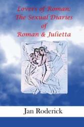 Lovers of Roman: : The Sexual Diaries of Roman & Julietta - Jan Roderick, Juan R Rodriguez Jr (ISBN: 9781543119848)