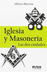 Iglesia y Masonería - ALBERTO BARCENA (ISBN: 9788494210792)