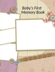 Baby's First Memory Book - A Wonser (ISBN: 9781494839642)