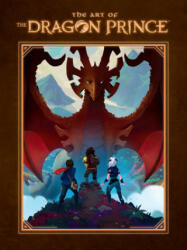 The Art of the Dragon Prince (ISBN: 9781506717784)