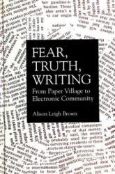 Fear, Truth, Writing - Alison Leigh Brown (1995)