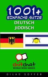 1001+ Einfache Satze Deutsch - Jiddisch - Gilad Soffer (ISBN: 9781537205748)