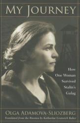 My Journey - Olga Adamova-Sliozberg (ISBN: 9780810127395)
