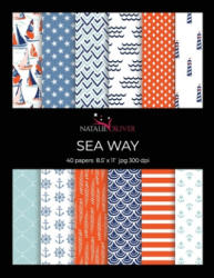 """Sea Way: Scrapbooking, Design and Craft Paper, 40 sheets, 12 designs, size 8.5 """"x 11"""", from Natalie Osliver - Natalie Osliver (ISBN: 9781673786828)"""