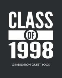 Class of 1998 Graduation Guest Book: Class Reunion 1998 Guest Signature Book - Ajw Books (2018)