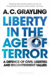 Liberty in the Age of Terror - A Defence of Civil Liberties and Enlightenment Values (2010)
