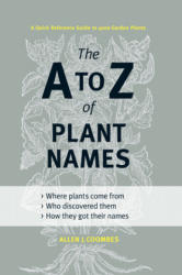 A to Z of Plant Names - a Quick Reference Guide to 4000 Garden Plants (2012)