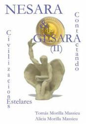 NESARA & GESARA. . . Contactando Civilizaciones Estelares - Alicia Morilla Massieu (ISBN: 9781326139384)
