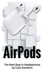 Airpods: The Next Step in Headphones - Gack Davidson (2017)