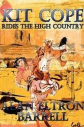 Kit Cope Rides the High Country - Alan Eltron Barrell (2012)
