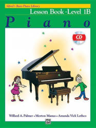 Alfred's Basic Piano Course Lesson Book, Bk 1b: Book & CD - Willard Palmer, Morton Manus, Amanda Lethco (ISBN: 9780739027448)