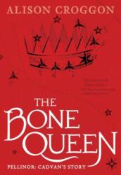 The Bone Queen: Pellinor: Cadvan's Story (ISBN: 9781536203707)