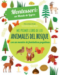 MI PRIMER LIBRO DE LOS ANIMALES DEL BOSQUE CON PEGATINAS MONTESSORI UN MUNDO DE - CHIARA PIRODDI, AGNESSE BARUZZI (2018)