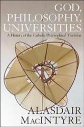 God, Philosophy, Universities - Alasdair MacIntyre (ISBN: 9781472957764)