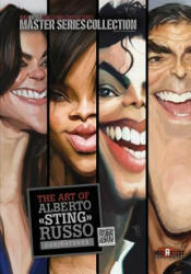 The Art of Alberto 'Sting' Russo: Caricatures: MadArtistPublishing. com Presents MASTER SERIES COLLECTION - Mad Artist Publishing, Alberto Russo, Marcin Migdal (ISBN: 9781482672961)