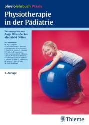 Physiotherapie in der Pädiatrie - Antje Hüter-Becker, Mechthild Dölken (ISBN: 9783131295125)