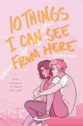 10 Things I Can See From Here - Carrie Mac (ISBN: 9780399556289)