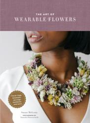 Art of Wearable Flowers - Susan McLeary, Amanda Dumouchelle (ISBN: 9781452175874)
